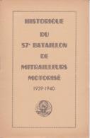 """C 8) Livre  Militaria """"Historique"""" 57 ème Bataillon De Mitrailleurs Motorisé 39/40 17 Pg  B5 - Documents"""