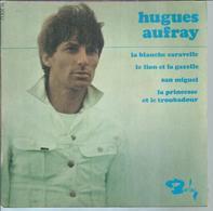 "45 Tours EP - HUGUES AUFRAY  - BARCLAY 71108 -   "" LA BLANCHE CARAVELLE "" + 3 - Dischi In Vinile"