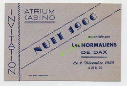 40 - DAX - ATRIUM CASINO - INVITATION DE 1950 - NUIT 1900 ORGANISEE PAR LES NORMALIENS - Autres