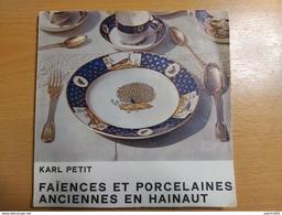 FAIENCES ET PORCELAINES ANCIENNES EN HAINAUT NIMY.MONS BAUDOUR.JEMAPPES LA LOUVIERE.TOURNAI.ECT.80 PAGES...... - Culture
