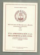 LIBRO Una Aproximación A La Desamortización Civil. 1989. 74 Pág. - Histoire Et Art
