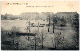 68 Gruss Aus MULHAUSEN I. Els. - GroBtherzog Friedrich - Kaserne Inf. 142 - Mulhouse
