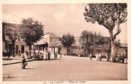 R343813 15. La Calle. Place De Tunis. Edition Photo Africaines - Cartes Postales