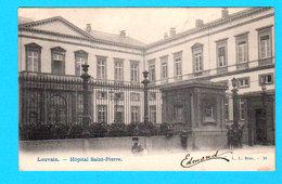 CPA PK LOUVAIN / LEUVEN : Hôpital Saint-Pierre - Ed. L.L. Brux 23 - Circulée En 1903? - 2 Scans - Leuven