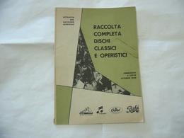 CATALOGO RACCOLTA COMPLETA DISCHI CLASSICI E OPERISTICI OTTOBRE 1959. - Cinema & Music