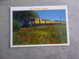 CP:LE TRAIN JAUNE En Cerdagne,ligne Pittoresque Villefranche De Conflent-La Tour De Carol/Pyrénées Orientales/neuve - Trenes