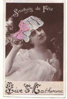 N°14802 - Vive Sainte-Catherine - Souhaits De Fête - Photo D'une Femme Portant Un Bonnet Brodé - Sainte-Catherine