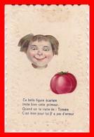 CPA HUMOUR.  Ta Belle Figure écarlate Imite Cette Tomate, Découpis...C261 - Humour