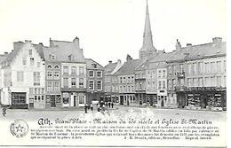 CPA / AK / PK   -  ATH  Grand ' Place  Maison Du 16e Siècle Et église St Martin - Ath
