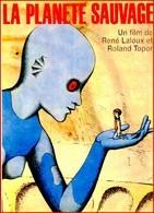 Carte Postale : La Planète Sauvage (film - Cinéma - Affiche) Illustration : Topor - Topor