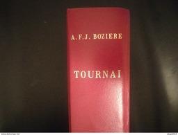 TOURNAI ANCIEN ET MODERNE PAR BOZIERE REÉDITION DE L ÉDITION DE 1864 Livre - Belgium