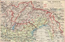 (CG).Cartolina Geografica Periodo Bellico.Tre Venezie.F.to Piccolo.Nuova (72-a18) - Cartes Géographiques