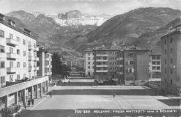 "7465 ""BOLZANO-PIAZZA MATTEOTTI VERSO LE DOLOMITI""ANIMATA-CART. POST. ORIG. SPED.1947 - Bolzano"