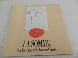 La Somme Sur  Les  Traces  De  La  Grande  Guerre - Picardie - Nord-Pas-de-Calais
