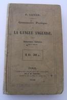 Grammaire Pratique De La Langue Anglaise P.sadler 1856 E.Thunot Et Cie Vintage - 1850-1899