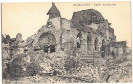 SOMME MONTDIDIER : EGLISE ST SEPULCRE - APRES LES BOMBARDEMENTS ALLEMANDS GUERRE 14/18 - Montdidier