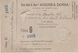 Varo Regia Nave Andrea Doria Spezia 30 Marzo 1913 Biglietto D'ingresso Tribuna G - Tickets D'entrée
