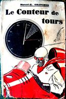 AUTOMOBILE GRANCHER LE CONTEUR DE TOURS EDITION DEDICACEE  ILLUSTREE 1936 - Bücher, Zeitschriften, Comics