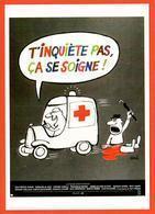 Carte Postale : T'inquiète Pas, ça Se Soigne ! (cinéma - Affiche - Film) Illustration : Siné - Sine