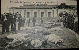 RO) 1910 COSTA RICA. OLD POSTAL CARD -CARTAGO EARTHQUAKE FROM 1910- DEAD-CADÁVERES, PLAZA DEL CUARTEL. XF - Costa Rica