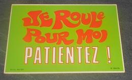 Je Roule Pour Moi Patientez !  : Carte Autocollante - Auto- Collant Dorchy ::  Illustrateurs --------- 540 - Ansichtskarten