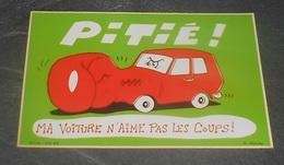 Pitié ! Ma Voiture N'aime Pas Les Coups !  : Carte Autocollante - Auto- Collant Dorchy ::  Illustrateurs --------- 540 - Ansichtskarten