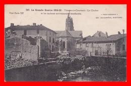 CPA MILITARIA. Guerre 1914-18. (51) VIENNE-le-CHATEAU. Le Clocher Et Les Maisons Bombardés...C359 - Guerra 1914-18