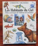 """Habitants Du Ciel ( Les ) Par CHRISTIN MEZIERES """" Atlas Cosmique De Valérian Et Laureline - Valérian"""
