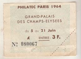 Ticket  Pour PHILATEC PARIS 1964 - GRAND PALAIS DES CHAMPS ELYSEES - Biglietti D'ingresso