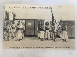 CPA MAROC - TAOURIRT - La France Au Maroc Oriental - Arrivée Des 6è Et 9è Drapeaux Des Tirailleurs Algériens En Gare De - Autres