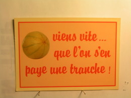 Humour - Viens Vite ...que L'on S'en Paye Une Tranche - Melon - Humor