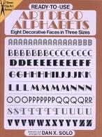 Art Deco Alphabets By Dan X. Solo Ready-to-Use Dover Clip-Art Series (excellent Pour Tous Graphistes) - Beaux-Arts