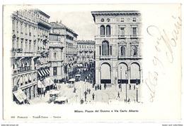 Milano - Piazza Del Duomo E Via Carlo Alberto - 1900. - Milano (Milan)