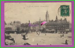 CPA - 59 - LILLE - La Grand Place - Très Animé - Lille