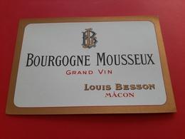 ETIQUETTE ANCIENNE / BOURGOGNE MOUSSEUX GRAND VIN / LOUIS BESSON MACON - Bourgogne