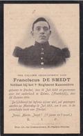 DOODSPRENTJE FRANCISCUS DE SMEDT  ° STOCKEL 1890 + GESNEUVELD CALAIS 1914 7DE REGIMENT KANONNIERS WOLUWE KRAAINEM - Images Religieuses