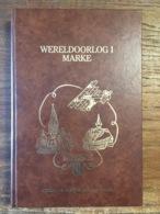 Wereldoorlog 1 MARKE - Marke 2 - GESIGNEERD - 1984 - Inhoud => Foto's - Illustraties - Kaart Marke 1917- WO1 - Guerra 1914-18