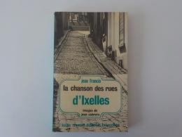1975 Ixelles La Chanson Des Rues D' Ixelles Jean Francis Images Jean Cabrera Histoire Des Rues - Ixelles - Elsene