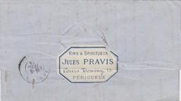 LETTRE. 2  JUIL 74. PERIGUEUX JULES PRAVIS VINS & SPIRITUEUX. POUR CHATEAU DE CAMPAGNE PRES LE BUGE - 1849-1876: Klassik