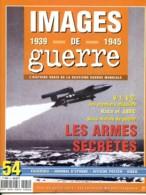 IMAGES DE GUERRE 1939 1945 N° 54 Armes Secretes Missiles Radar ASDIC Funnies Sous Marins De Poche  Militaria WW2 - War 1939-45