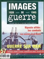 IMAGES DE GUERRE 1939 1945 N° 57 Guerre Sur Mer Bateaux Sous Marins , Croiseurs , Destroyers Cuirassés Militaria WW2 - War 1939-45