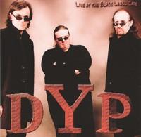 DYP - Live At The Black Label Café - CD - BLUES - Blues