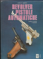 """LIBRO """"REVOLVER & PISTOLE AUTOMATICHE"""" DI ENRICO L. APPIANO - Collectors Manuals"""