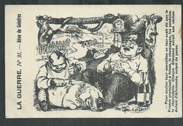 La Guerre No 31 Rève De Goinfres ; Caricature A DE Caunes De Soldats Allemands Découpant Un Cochon. - Humor