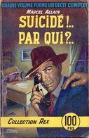 Suicidé !.. Par Qui ?.. De  Marcel Allain - Collection Rex N°4 - Couverture Michel Gourdon - Livres, BD, Revues