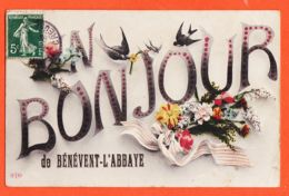 X23049 Peu Commun BENEVENT-L'ABBAYE (23) Un BONJOUR 1909 FAYARD à Edith LEGRE Cessinat St-Marc-à-Loubaud / LE DELEY ELD - Benevent L'Abbaye