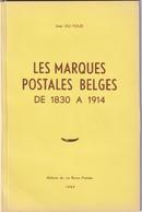 917/30 -- LIVRE Les Marques Postales Belges De 1830 à 1914 , Par Jean DU FOUR , 69 Pages , 1959 - ETAT NEUF - Oblitérations