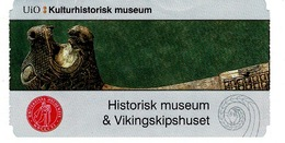 Ancien Ticket D'entrée HISTORISK MUSEUM &VIKINSKIPSHUSET  2017 - Tickets - Vouchers