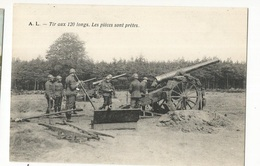 CPA , Th. Militaire ,  Tir Aux 120 Longs , Les Pièces Sont Prêtes, Ed. A.L. - Matériel