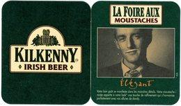 France. Kilkenny. Irish Beer. La Foire Aux Moustaches. Elégant. Votre Bon Goût Se Manifeste Dans Les Moindres Détails... - Sous-bocks